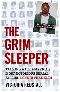 Cover The Grim Sleeper - Talking with America's Most Notorious Serial Killer, Lonnie Franklin