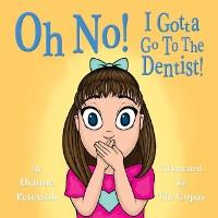 Cover Oh No! I Gotta Go To The Dentist!