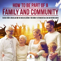Cover How to Be Part of a Family and Community | Social Skills Book Junior Scholars Edition | Children's Friendship & Social Skills Books