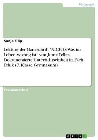 """Cover Lektüre der Ganzschrift """"NICHTS Was im Leben wichtig ist"""" von Janne Teller. Dokumentierte Unterrichtseinheit im Fach Ethik (7. Klasse Gymnasium)"""