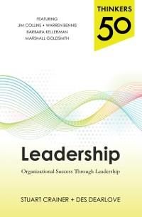 Cover Thinkers 50 Leadership: Organizational Success through Leadership