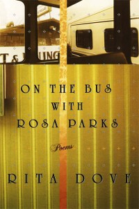Cover On the Bus with Rosa Parks: Poems