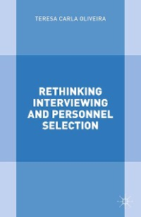 Cover Rethinking Interviewing and Personnel Selection