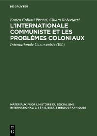 Cover L'Internationale Communiste et les problèmes coloniaux