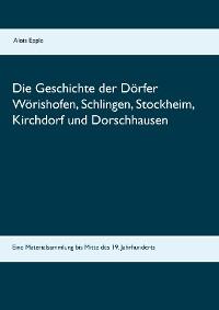 Cover Die Geschichte der Dörfer Wörishofen, Schlingen, Stockheim, Kirchdorf und Dorschhausen