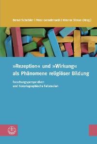 Cover »Rezeption« und »Wirkung« als Phänomene religiöser Bildung