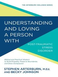 Cover Understanding and Loving a Person with Post-traumatic Stress Disorder
