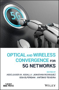 Cover Optical and Wireless Convergence for 5G Networks