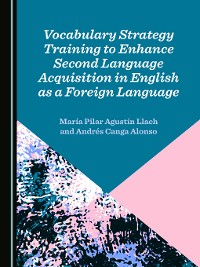 Cover Vocabulary Strategy Training to Enhance Second Language Acquisition in English as a Foreign Language