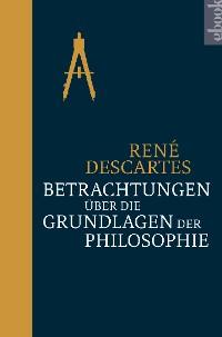 Cover Betrachtungen über die Grundlagen der Philosophie