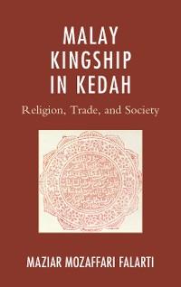 Cover Malay Kingship in Kedah