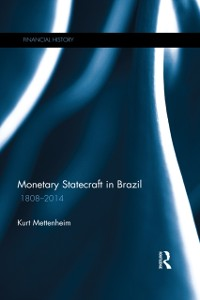 Cover Monetary Statecraft in Brazil