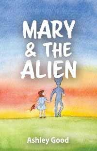 Cover Mary & the Alien
