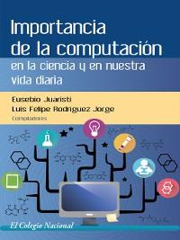 Cover Importancia de la computación en la ciencia y en nuestra vida diaria