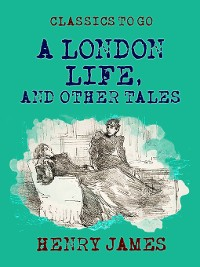 Cover A London Life, and Other Tales