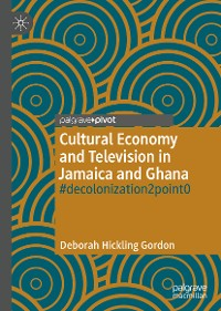 Cover Cultural Economy and Television in Jamaica and Ghana