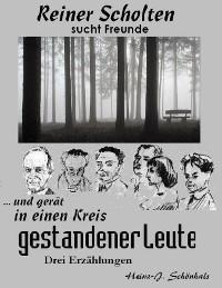 Cover Reiner Scholten sucht Freunde