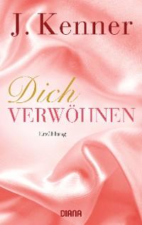Cover Dich verwöhnen (Stark Novella 10)