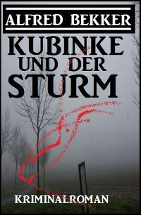 Cover Kubinke und der Sturm: Kriminalroman