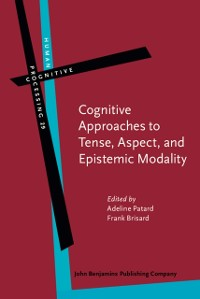 Cover Cognitive Approaches to Tense, Aspect, and Epistemic Modality