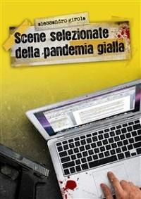 Cover Scene selezionate della Pandemia Gialla
