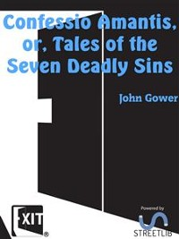 Cover Confessio Amantis, or, Tales of the Seven Deadly Sins