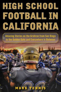 Cover High School Football in California