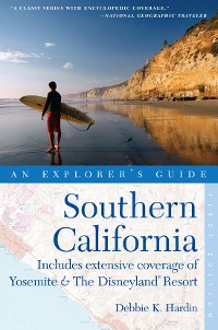 Cover Explorer's Guide Southern California: Includes Extensive Coverage of Yosemite & The Disneyland Resort