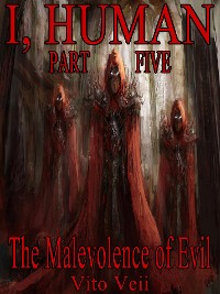Cover I, Human Part Five: The Malevolence of Evil