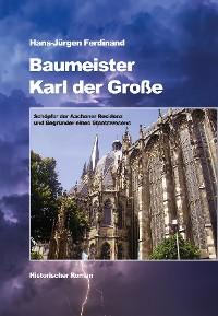 Cover Baumeister Karl der Große