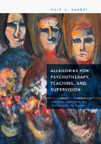 Cover Allegories for Psychotherapy, Teaching, and Supervision