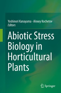 Cover Abiotic Stress Biology in Horticultural Plants