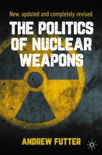 Cover Politics of Nuclear Weapons