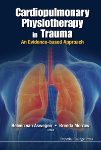 Cover Cardiopulmonary Physiotherapy In Trauma: An Evidence-based Approach