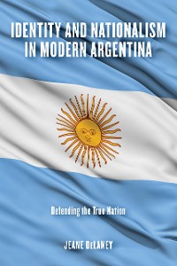 Cover Identity and Nationalism in Modern Argentina