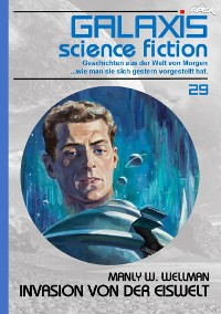 Cover GALAXIS SCIENCE FICTION, Band 29: INVASION VON DER EISWELT