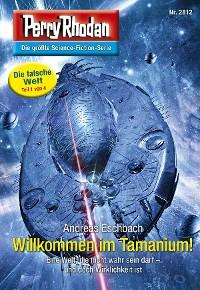 Cover Perry Rhodan 2812: Willkommen im Tamanium! (Heftroman)