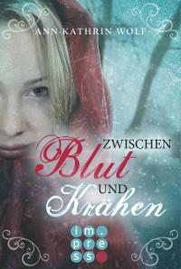 Cover Zwischen Blut und Krähen (Die Märchenherz-Reihe 2)