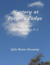 Cover Mystery At Potter's Lodge: The 23rd Murray Barber P I Case