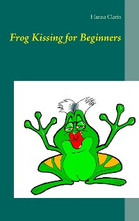 Cover Frog Kissing for Beginners