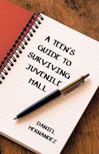 Cover A Teen's Guide to Surviving Juvenile Hall