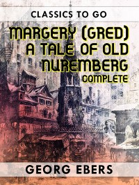 Cover Margery (Gred) a Tale of Old Nuremberg Complete