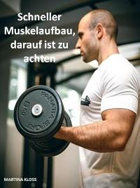 Cover Schneller Muskelaufbau, darauf ist zu achten