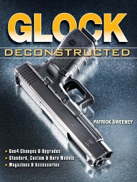 Cover Glock Deconstructed