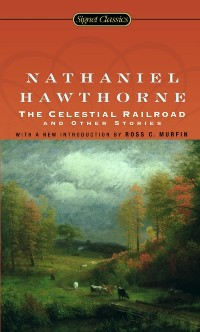 Cover Celestial Railroad and Other Stories