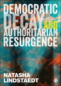 Cover Democratic Decay and Authoritarian Resurgence