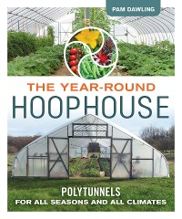 Cover The Year-Round Hoophouse