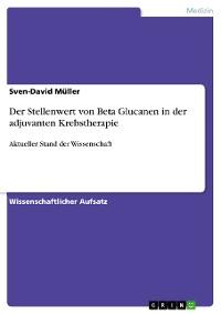 Cover Der Stellenwert von Beta Glucanen in der adjuvanten Krebstherapie