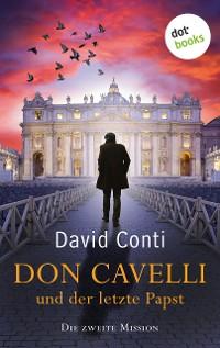 Cover Don Cavelli und der letzte Papst: Die zweite Mission