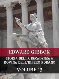 Cover Storia della decadenza e rovina dell'Impero Romano Volume 13